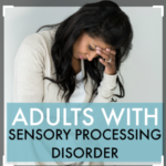 Sensory Processing Disorder – adults have it too!